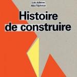 Patrick Bouchain, Histoire de construire