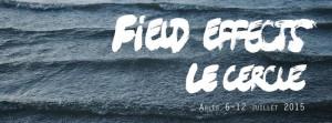 Field Effects, Le CAP, Rencontres de la photographie Arles 2015 OFF