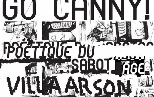 [AGENDA] 10.02→30.04 - GO CANNY! Poétique du sabotage - Villa Arson Nice