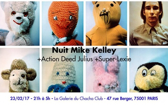 [AGENDA] 23.02 - Nuit Mike Kelley - Galerie du Chacha - Chacha Club Paris