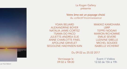 [AGENDA] 09→25.02 - Collectif Inconnaissance - Votre âme est un paysage choisi- Kogan Gallery Paris