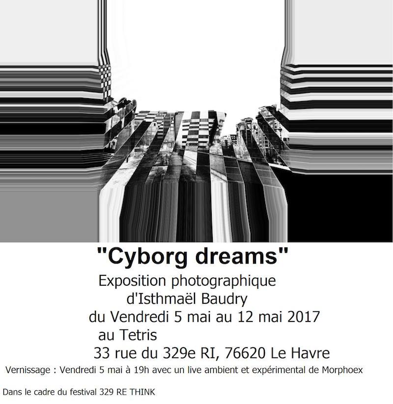 [AGENDA] 05→12.05 – Isthmaël Baudry – Cyborg Dreams – Le Tetris Le Havre