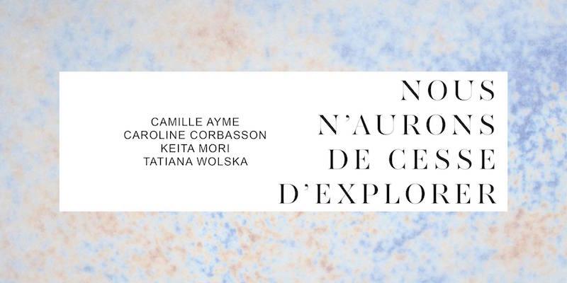 [AGENDA] 09.03→02.05 – Nous n'aurons de cesse d'explorer – Double V Gallery Marseille