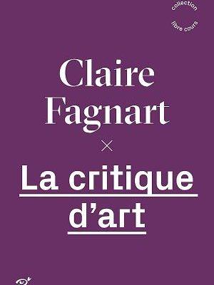 [LIVRES] La Critique d'art, Claire Fagnart