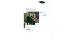Pour une histoire du regard, Pascal Griener, Hazan