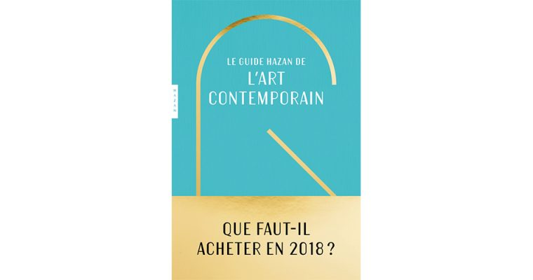 Guide Hazan de l'art contemporain ROXANA AZIMI
