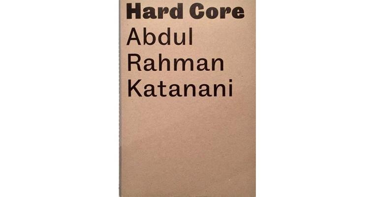 HARD CORE, ABDUL RAHMAN KATANANI, ÉDITION BARBARA POLLA, ANALIX FOREVER