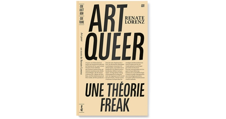 ART QUEER. UNE THÉORIE FREAK, RENATE LAURENZ – ÉDITIONS B42