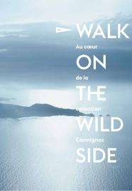 Walk on the wild side : au coeur de la collection Carmignac – Editions Skira