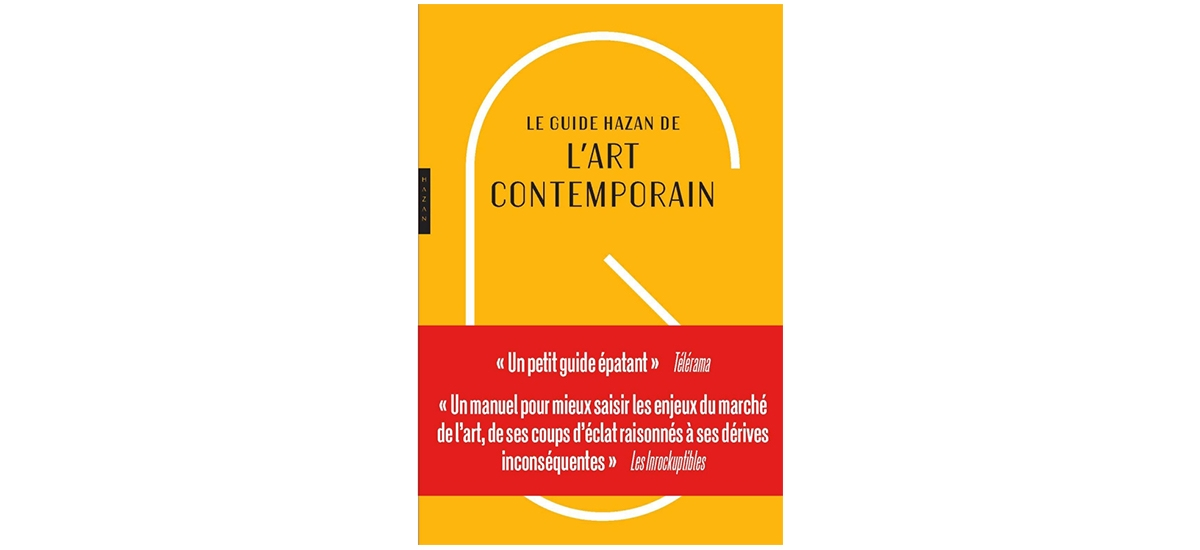 Guide Hazan de l'art contemporain 2019, Roxana Azimi