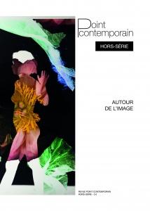 Revue Point contemporain hors-série Autour de l'image