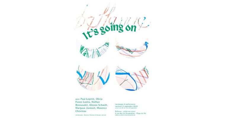 IT'S GOING ON – 13/09 AU 20/09 – BELLEVUE ARTIST-RUN SPACE, DOUARNENEZ