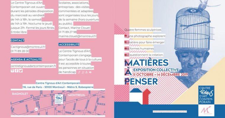 MATIÈRES À PENSER – 11/10 AU 14/12 – CENTRE TIGNOUS, MONTREUIL