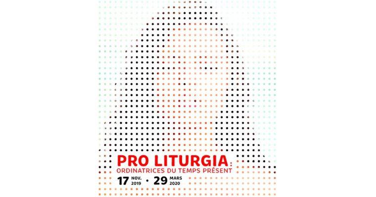 PRO LITURGIA : ORDINATRICES DU TEMPS PRÉSENT – 17/11 AU 29/03 – ABBAYE DE MAUBUISSON, SAINT-OUEN L'AUMÔNE