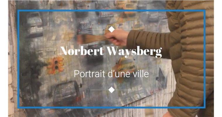 Norbert Waysberg : portrait d'une ville