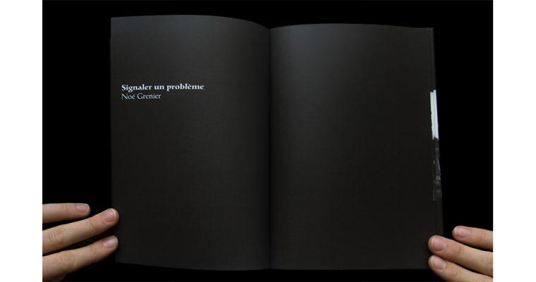 [LIVRES⎮LIVRE D'ARTISTE] Signaler un problème – Noé Grenier -2016