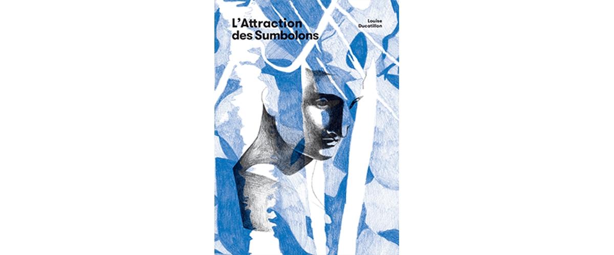[LIVRE] L'Attraction des Sumbolons Par Louise Ducatillon