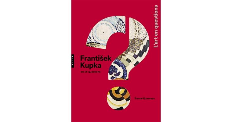 Frantisek Kupka en 15 questions, Pascal Rousseau, Hazan