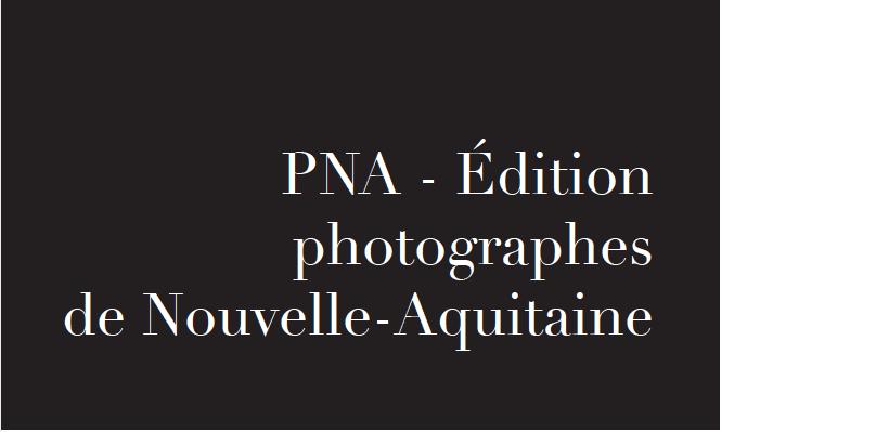 PNA – Édition photographes de Nouvelle-Aquitaine